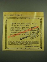 1915 Velvet Tobacco Ad - Man Who Expec's To Go Far an' Fast