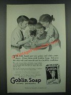 1919 Goblin Soap Ad - Little Hands Get Very Grimy