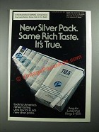 1987 True Filter Cigarettes Ad - Same Rich Taste