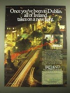 1987 Ireland Tourism Ad - Once You've Been to Dublin