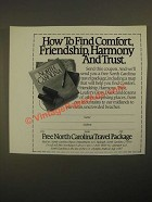 1987 North Carolina Tourism Ad - Find Comfort, Friendship, Harmony and Trust