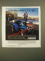 1987 Yamaha YFM350 ATV Ad - A Familiar Construction Sight