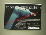 1987 Makita Tools Ad - It's All The Power You Need