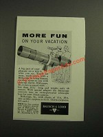 1958 Bausch & Lomb BALscope Ad - More Fun on Your Vacation