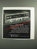 1972 Kenwood KR-7200 Stereo Receiver Ad - Newest Super Star