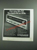 1973 Pioneer SX-727 Stereo Receiver Ad - So Much for So Little