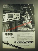 1978 Kenwood Cassette Deck Ad - What Kind of Person Owns