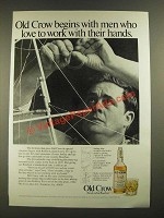1971 Old Crow Bourbon Ad - Men Who Love to Work With Their Hands