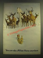 1973 White Horse Scotch Ad - You Can Take Anywhere