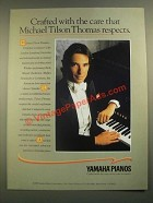 1988 Yamaha Pianos Ad - Care That Michael Tilson Thomas Respects