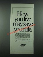 1988 American Cancer Society Ad - How You Live May Save