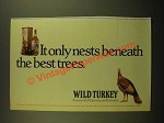 1988 Wild Turkey Bourbon Ad - It Only Nests Beneath The Best Trees