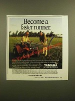 1988 Yamaha YFM225 ATV Ad - Become a Faster Runner