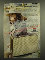 1969 American Tourister Luggage Ad - How Far On Looks Alone?