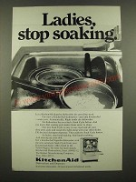1969 KitchenAid Dishwasher Ad - Ladies, Stop Soaking