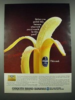 1965 Chiquita Bananas Ad - Before You Peeled