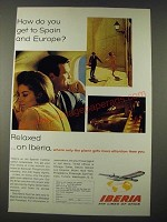 1965 Iberia Air Lines Ad - How Do You Get To Spain and Europe?