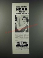 1949 Eveready Batteries Ad - People Who Must Hear