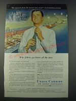 1948 Union Carbide Ad - Why Fabrics Get Better All The Time