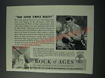 1948 Rock of Ages Ad - Dad Loved Simple Beauty