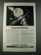 1947 Association of American Railroads Ad - Round Trip to the Moon