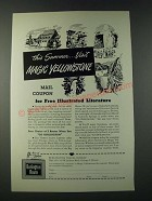 1947 Burlington Route Railroad Ad - Visit Magic Yellowstone
