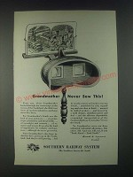 1946 Southern Railway System Ad - Grandmother Never Saw This!