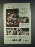 1946 Pullman Rail car Ad - I'm Coming to Visit You All Alone