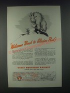 1946 Great Northern Railway Ad - Welcome Back to Glacier Park