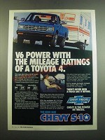 1982 Chevy S-10 Truck Ad - V6 Power With Mileage Ratings of a Toyota 4