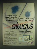 1985 Always Pads Ad - Have you been putting up with this kind of wetness?