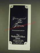 1985 Washington Hilton Towers Ad - You've earned the Towers Unsurpassed Service