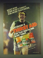 1984 Gatorade Drink Ad - Right now your body's thirsty for more than water