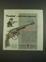 1938 S&W Smith & Wesson Revolver Ad - Forging.. With Police Approval