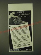 1942 South Bend Lathe Works Ad - Here's Precision plus!