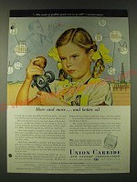 1948 Union Carbide Ad - More and more… and better oil