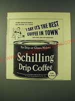 1948 Schilling Drip Coffee Ad - I say it's the best coffee in town