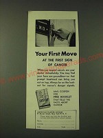 1948 American Cancer Society Ad - Your first move at the first sign of cancer