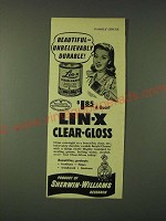 1948 Sherwin-Williams Lin-X Clear-Gloss Ad - Beautiful Unbelievably Durable!