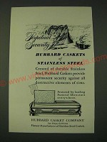 1948 Hubbard Casket Ad - Perpetual security Hubbard Caskets of Stainless Steel