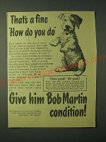 1955 Bob Martin's Condition Tablets Ad - That's a fine how do you do