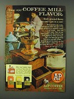 1960 A&P Coffee Advertisement - Today enjoy coffee mill flavor