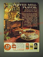 1960 A&P Coffee Ad - Today enjoy coffee mill flavor