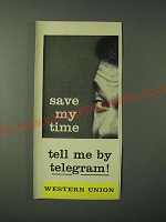 1960 Western Union Telegram Ad - Save my time tell me by telegram!