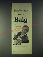 1958 Haig Scotch Ad - Don't be vague ask for Haig such a warm-hearted whisky