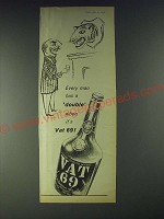 1958 Vat 69 Scotch Ad - Every man has a double when it's Vat 69