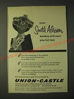1958 Union-Castle Cruise Ad - Your South African holiday will cost you far less