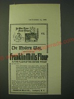 1900 Franklin Mills Flour Ad - Olden Tyme Bread Makyng vs. The Modern Way