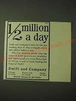 1900 Swift  and Company Ad - 1/2 Million a day