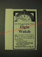 1900 Elgin Watches Ad - Any watch may be good. Every Elgin Watch must be good